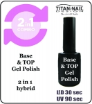 Basa & TOP - 2w1 hybrydowa - Gel Polish 15  ml Base - LED & UV